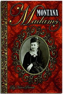 Montana Madams by Nann Parrett